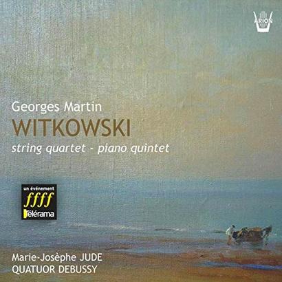 WITKOWSKI, Quatuor à cordes – Quintette avec piano